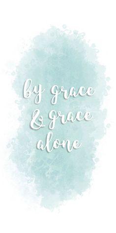 by grace & grace alone blue watercolor iphone wallpaper | phone lockscreen, bible verse, christian, inspirational quote