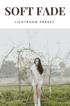 Soft Fade Lightroom Preset: light and airy vintage filmic edit Soft Fade Lightroom Preset gives images a bright matte look inspired by film. Previously named #vscocam inspired #M5