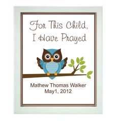 Christian Baby OWL Personalized Room Wall  Art - 8X10  Printable  Gift- For This Child I Have Prayed. $5.00, via Etsy.