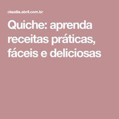 Quiche: aprenda receitas práticas, fáceis e deliciosas