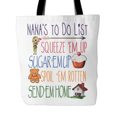 Nanas To Do List Tote Bag  This fun Tote makes a great gift for any Nana.  Nana Tote Bag to show your love of being a Nana.   Vist our shop for matching Coffee Mugs and Necklaces https://www.etsy.com/shop/CaliKays  -------------------------------------------------------  Design printed on front and back 18 x 18 Tote Bag 100% spun polyester poplin fabric 1 inch wide cotton shoulder strap Black fabric lined Dry or Spot Clean Only…