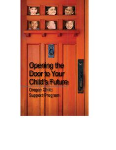 Opening the door to your child's future, by the Oregon Child Support Program