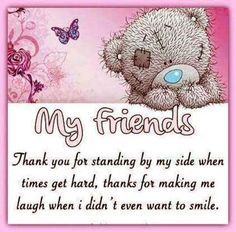 My Friends Thank You For Being By My Side quotes quote friends best friends bff friendship quotes best quotes true friends quotes for friends quotes to share Friend Friendship, Friendship Quotes, Friendship Messages, Funny Friendship, Cute Images, Cute Pictures, Teddy Bear Quotes, Teddy Bear Pictures, Bear Pics