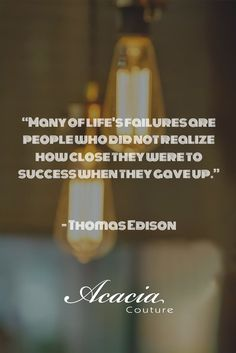 """Many of life's failures are people who did not realize how close they were to success when they gave up."" - Thomas Edison #inspirational #motivational #positive #happiness #quote #QOTD #transformation #success #living #wisdom #hope #life #fashion #trends #style #liveyourlife #passion #dreambig #lifequotes #wordofwisdom #instaquote http://goo.gl/U1Fo9S"