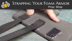 Bill shows you how to get your foam armor strapped to your body.