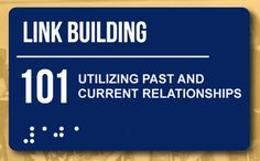 Link Building 101: Utilizing Past and Current Relationships