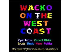 Wacko Saturday Morning - 1hr show. 08/03 by The Wacko Network | Entertainment Podcasts