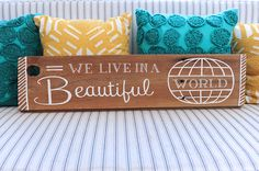 We Live in a Beautiful World Reclaimed Wood Sign