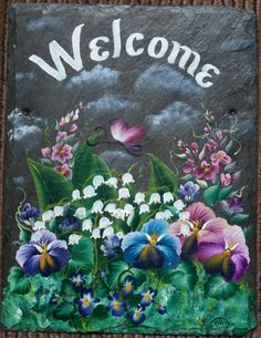 Painted Welcome Signs | Hanging Custom Hand Painted Slate Welcome Sign Pansies, Lily of the ...