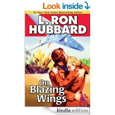 Amazon.com: On Blazing Wings (Stories from the Golden Age) eBook: L. Ron Hubbard: Kindle Store