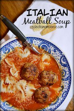 Italian Meatball Soup | Eclectic Momsense #recipe #soup #pasta