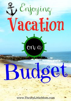 Enjoying Vacation on a Budget.  Tips and tricks plus free printable vacation budget planner.