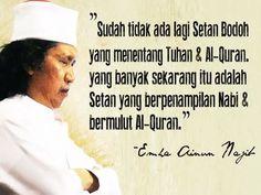"""""""sudah tidak ada lagi setan bodoh yang menentang Tuhan & Al-Qur'an, yang banyak sekarang itu adalah setan yang berpenampilan Nabi & bermulut Al-Qur'an."""" (Emha Ainun Najib)"""
