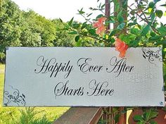 """Happily Ever After Starts Here"" Sign"