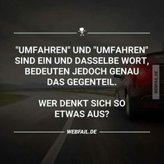 """The german word """"Umfahren"""" has two meanings, that mean the exactly opposite XD"""