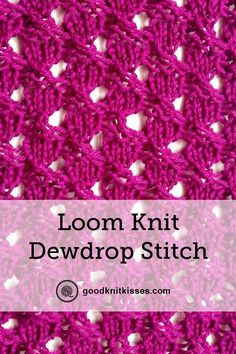 The Easiest Dewdrop Stitch Variations for Loom Knitters Dewdrop stitch. Its a stitch reminiscent of dewdrops and now works up nicely on the loom. Here is a translated stitch pattern called the dewdrop stitch. Round Loom Knitting, Loom Scarf, Loom Knitting Stitches, Loom Knitting Projects, Circular Knitting Needles, Knifty Knitter, Loom Knitting Blanket, Circular Loom, Easy Knitting
