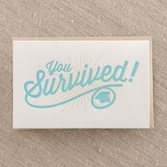 You Survived - Letterpress Greeting Card, By Pike Street Press - Seattle