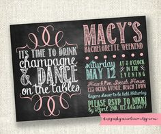It's Time to Drink Champagne and Dance on the Tables - CHALKBOARD STYLE - Bachelorette Party - PRINTABLE Invitation - You Choose the Colors