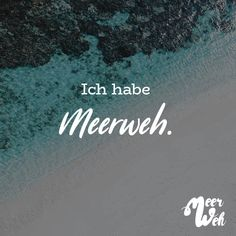 Visual Statements®️ Ich habe Meerweh. Sprüche / Zitate / Quotes / Meerweh / Wanderlust / travel / reisen / Meer / Sonne / Inspiration