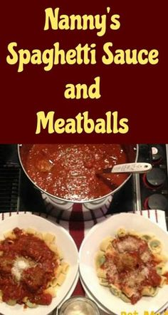 Nanny's Spaghetti Sauce and Meatballs is a popular recipe with her ...