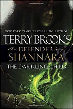 The Darkling Child: The Defenders of Shannara: Terry Brooks: 9780345540799: Amazon.com: Books