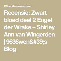 Recensie: Zwart bloed deel 2 Engel der Wrake – Shirley Ann van Wingerden | 9636wen's Blog