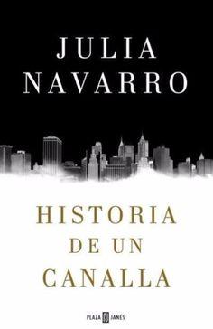 HISTORIA DE UN CANALLA JULIA NAVARRO SIGMARLIBROS