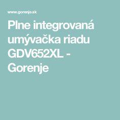 Plne integrovaná umývačka riadu GDV652XL - Gorenje