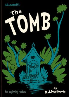 "HP Lovecraft's ""The Tomb"" Illustrated as a Dr. Seuss Book."