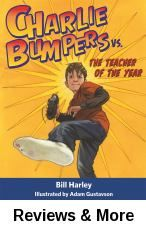 Charlie Bumpers vs. the Teacher of the Year / by Bill Harley ; illustrated by Adam Gustavson. Charlie Bumpers is sure he does not stand a chance of getting along with his fourth grade teacher and despite his best efforts to be neat and well-behaved, he always seems to be in trouble until he discovers her secret.