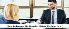 How To Impress The Recruiter Before The Interview #Interview #Recruiter #Placementindia