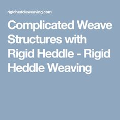 Complicated Weave Structures with Rigid Heddle - Rigid Heddle Weaving