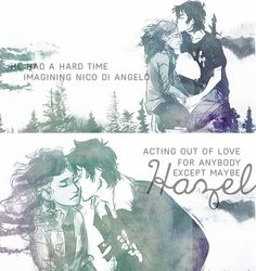 He had a hard time imagining Nico di Angelo acting out of love for anybody. Except maybe Hazel