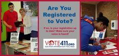 Visit Vote411.org & find out how to update your voter registration.