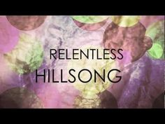 Relentless with lyrics - Hillsong United - Zion 2013