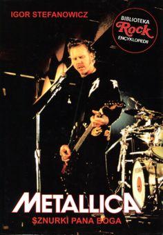 """""""Metallica. Sznurki Pana Boga"""" Igor Stefanowicz Cover by Krystyna Töpfer Book series Biblioteka Rock Encyklopedia Published by Wydawnictwo Iskry 1999"""