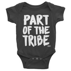 """Part of the Tribe"" Onesie"