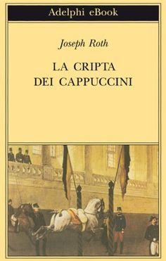 La Cripta dei Cappuccini (Gli Adelphi) di Joseph Roth,