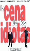 .ESPACIO WOODYJAGGERIANO.: FRANCIS VEBER - (1998) La cena de los idiotas http://woody-jagger.blogspot.com/2008/03/francis-veber-1998-la-cena-de-los.html