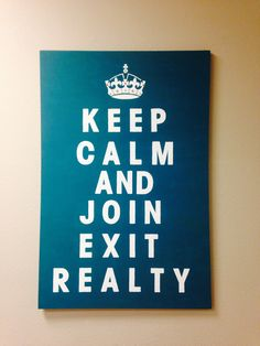 Erica's new wall art in her office! LOVE IT! Keep Calm and Join Exit Realty! #LoveFL EXIT Sunset Realty, Bradenton, Florida - 941.896.9991 www.EXITSUSNETREALTY.com #ExitSunsetRealty #BradentonFlorida #RealEstate