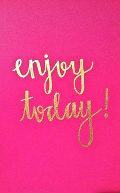 Golden Words, Enjoy Today, Original 8.5 x 11 Pink and Gold Handlettering…