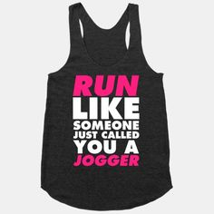 I hate it when people ask me if I'm a jogger.