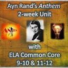 """Anthem by Ayn Rand 2-Week Unit with ELA 9-10 & 11-12 Common Core with the following: 1.) Unit Plan with Daily Instructions and Common Core Alignment 2.) PowerPoint on Ayn Rand, Her Philosophy, & Collectivism 3.) Two Vocabulary Activities + Keys 4.) Journal Questions for the Novel and Discussion 5.) Small Group Questions 6.) Test on Collectivism and the Novel + Key 7.) """"House of Public Relations"""" Project + Student Samples"""