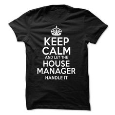 House Manager T Shirts, Hoodies, Sweatshirts. CHECK PRICE ==► https://www.sunfrog.com/No-Category/House-Manager-47523540-Guys.html?41382