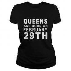Cool Queen February 29 Birthday Queen Born Shirts TShirt Ladies Tee Hoodie Shirt VNeck Shirt Sweat Shirt Youth Tee for Girl and Men and Family T shirts