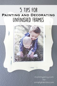 Tips for Panting and Decorating Unfinished Frames