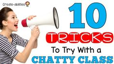 10 Tricks to Try With a Chatty Class