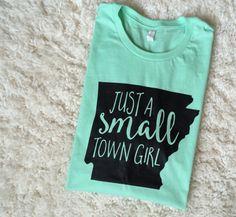 Small Town Girl / Small Town Girl Shirt / Arkansas by SlyFoxShirts