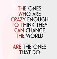 be crazy enough, just because you can