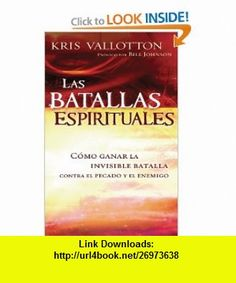 Las batallas espirituales (Spanish Edition) (9781616387556) Kris Vallotton , ISBN-10: 1616387556  , ISBN-13: 978-1616387556 ,  , tutorials , pdf , ebook , torrent , downloads , rapidshare , filesonic , hotfile , megaupload , fileserve